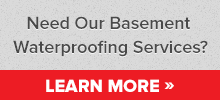 Need our basement waterproofing services? Learn more